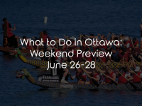 What to Do in Ottawa: Weekend Preview June 26-28