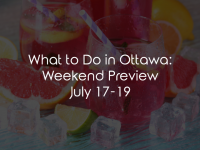 What to Do in Ottawa: Weekend Preview July 17-19