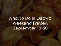 What to Do in Ottawa: Weekend Preview September 18-20