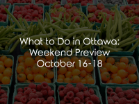 What to Do in Ottawa: Weekend Preview October 16-18