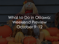 What to Do in Ottawa: Weekend Preview October 23-25