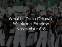 What to Do in Ottawa: Weekend Preview November 6-8