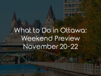What to Do in Ottawa: Weekend Preview November 20-22