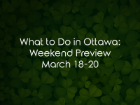 What to Do in Ottawa: Weekend Preview March 18-20