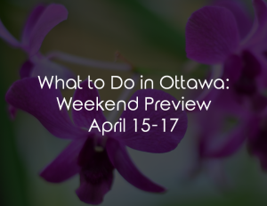 weekend preview ottawa