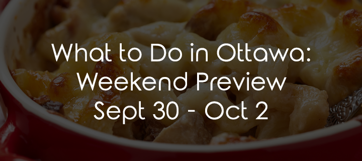 What to Do in Ottawa: Weekend Preview September 30 – October 2