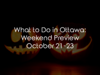 What to Do in Ottawa: Weekend Preview October 21-23