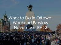What to Do in Ottawa: Weekend Preview November 10-12