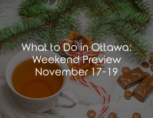What To Do This Weekend in Ottawa