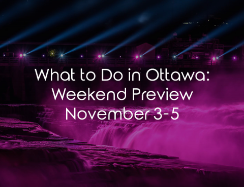 What to Do in Ottawa: Weekend Preview November 3-5