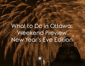 What to do NYE 2017 Ottawa