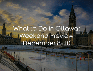 What to do in Ottawa this weekend