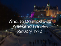 What To Do In Ottawa: Weekend Preview January 19-21